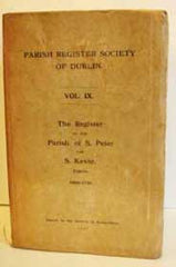 Image unavailable: Parish Register Society Of Dublin, The Register of the Parish of Saint Peter and Saint Kevin, Dublin, 1669-1791, 1911