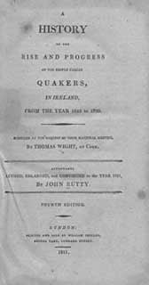 Thomas Wight, 4th Edition, A History of the Rise and Progress of the People called Quakers in Ireland, from the year 1653-1751, 1811