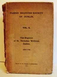 The Parish Register Society of Dublin, The Register of St. Nicholas Without, Dublin, 1694-1739 (1912)