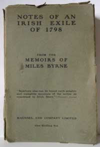 Some Notes of an Irish Exile of 1798, Being the Chapters from the Memoirs of Miles Byrne relating to Ireland (1910)