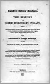 John Southerden Burn, The History of Parish Registers in England (also including Scotland, Ireland, the East and West Indies), 1829