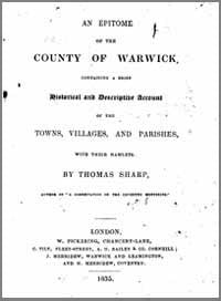 Thomas Sharp, An Epitome of the County of Warwick containing a brief historical and descriptive account of the towns villages and parishes with their hamlets, 1835