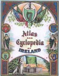 P.W. Joyce, A.M. Sullivan, & P. D. Newman, Atlas & Cyclopedia of Ireland. 1905