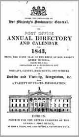 The Post Office Annual Directory and Calendar for 1843, Dublin.