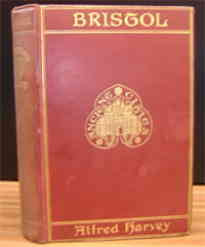 Harvey's Bristol: A Historical and Topographical Account of the City (1906)