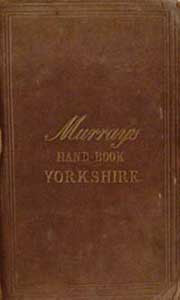 John Murray, Handbook for Travellers in Yorkshire, 1867