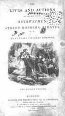 Captain Charles Johnson, The Lives and Actions of the Most Noted Highwaymen, Street-Robbers, Pirates