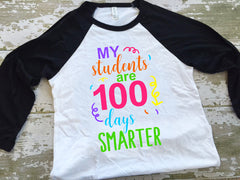 My Students are 100 Days Smarter Raglan Shirt