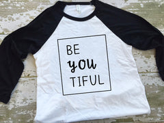 Be You Tiful Womens Baseball Tshirt