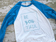 Blue Be You Tiful Womens Baseball Tshirt
