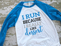 I Run Because I Really Like Dessert Womens Baseball Tshirt-Blue