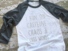 Copy of I Run On Caffenine Chaos and Cuss Words Womens Baseball Tshirt-Gray & Silver
