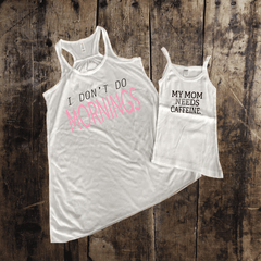 I don't do Mornings Mommy + Me Tank Set