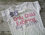 Only Child Expiring Big Sister Shirt with Bow