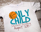 Personalized Basketball Only Child Season Ending Shirt