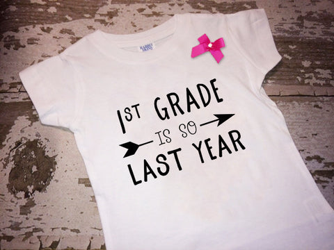 1st Grade is So Last Year Shirt with Bow