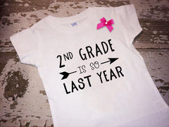 2nd Grade is So Last Year Shirt with Bow
