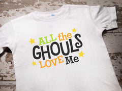 All The Ghouls Love Me Shirt