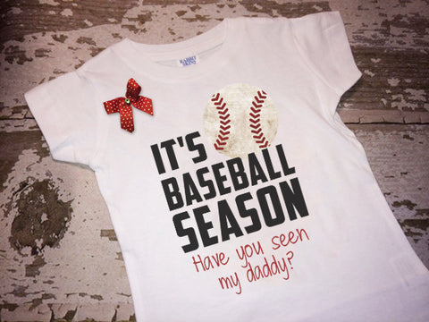 Its Baseball Season Have You Seen My Daddy Shirt with Bow
