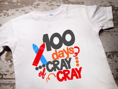 100 Days of Cray Cray Shirt