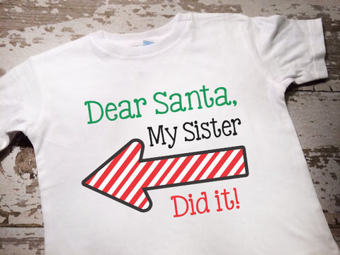 Dear Santa My Sister Did It Shirt