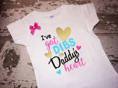 I Got Dibs On Daddy's Heart Shirt with Bow