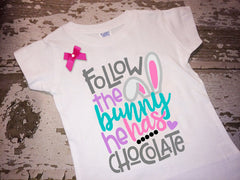Follow the Bunny He Has Chocolate Shirt With Bow