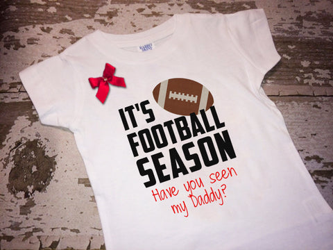 It's Football Season, Have You Seen My Daddy Shirt with Bow