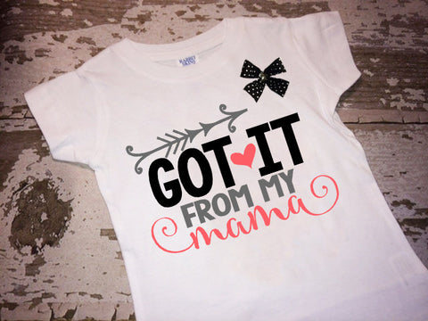 Got it From My Mama Shirt with Bow