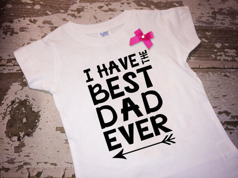 I Have the Best Dad Ever Shirt with Bow