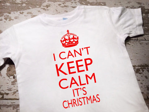 I Can't Keep Calm Its Christmas Shirt