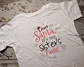 Dear Santa It's My Sisters Fault