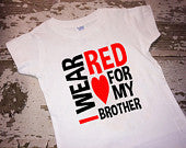 I Wear Red for My Brother Heart Awareness Shirt