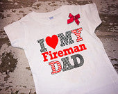 I Love My Fireman Dad Shirt with Bow