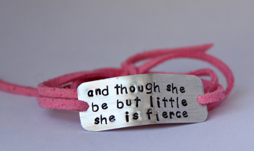 And Though She Be But Little She Is Fierce Wrap Bracelet