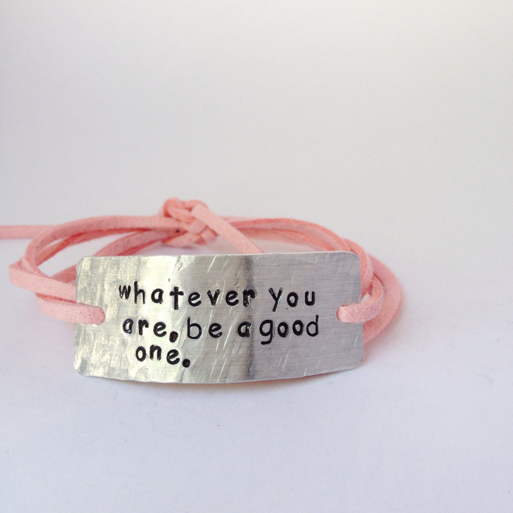 Whatever You Are Be A Good One, Wrap Bracelet