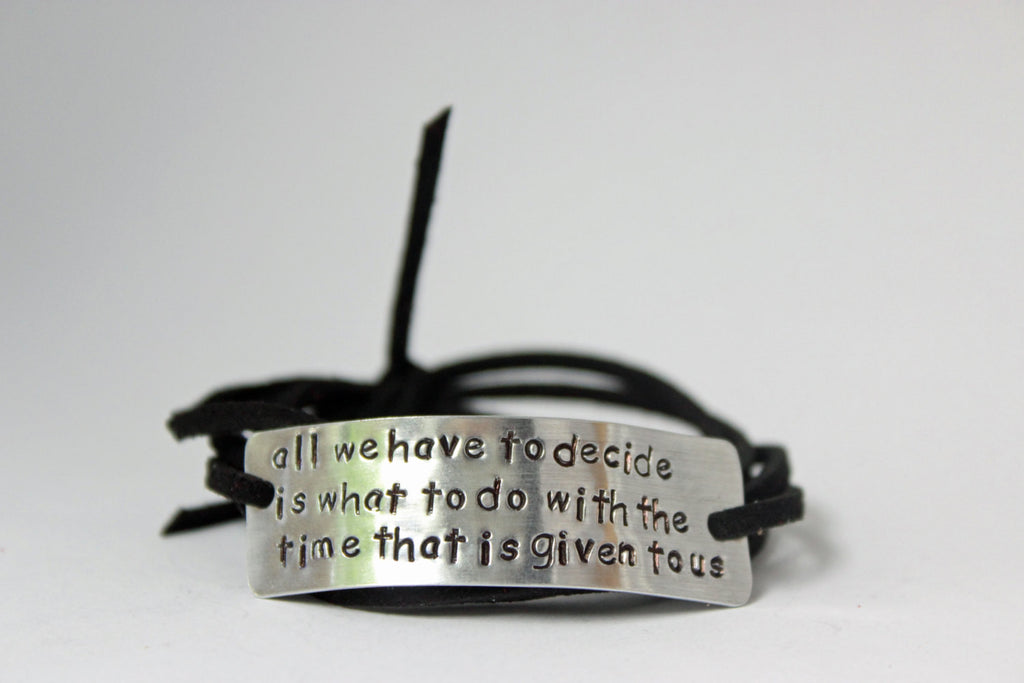 All We Have To Do Is Decide What To Do With The Time Given To Us Wrap Bracelet