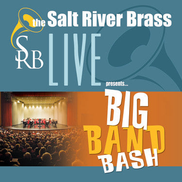 "Salt River Brass - ""Big Band Bash"""