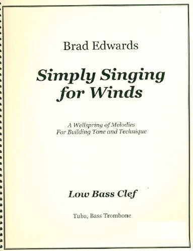 Simply Singing for Winds: A Wellspring of Melodies For Building Tone and Technique (Low Bass Clef - Bass Trombone/Tuba)