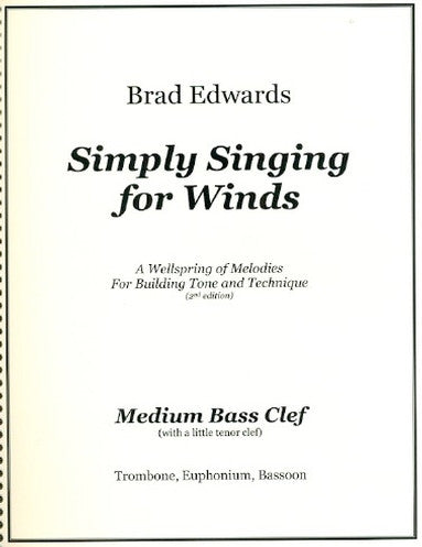 Simply Singing for Winds: A Wellspring of Melodies For Building Tone and Technique (Medium Bass Clef - Bassoon/Trombone/Euphonium)