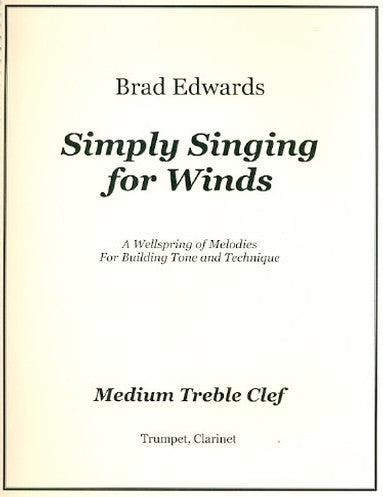 Simply Singing for Winds: A Wellspring of Melodies For Building Tone and Technique (Medium Treble Clef - Clarinet/Trumpet)