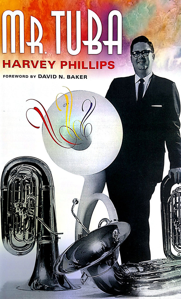 Mr. Tuba: Harvey Phillips