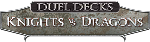 Magic: the Gathering - Duel Decks: Knights vs. Dragons