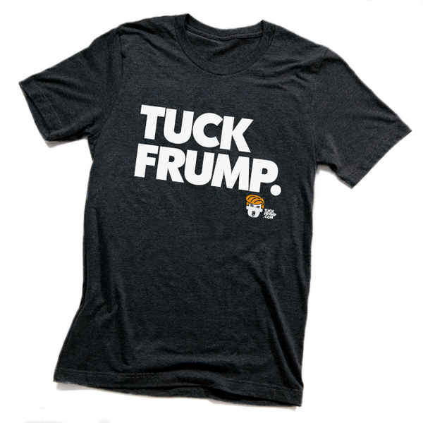 "Anti-Trump ""Tuck Frump"" Black Heather Unisex Tri-blend T-Shirt"