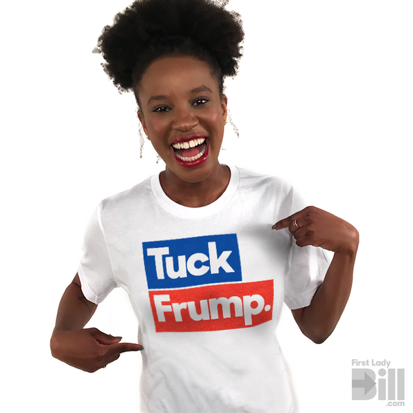 "Anti-Trump ""Tuck Frump"" White Unisex 100% Cotton T-Shirt"