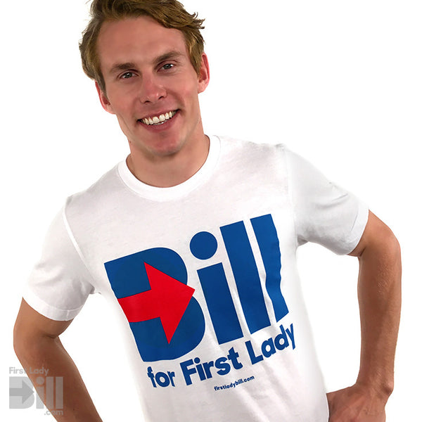 """Bill for First Lady"" White Unisex 100% Cotton T-Shirt"