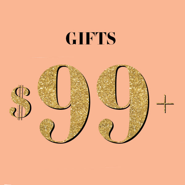 Gifts $99+