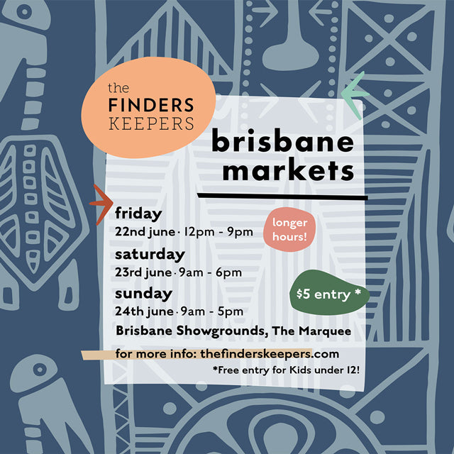 Finders Keepers Brisbane Market : 22 to 24 June 2018
