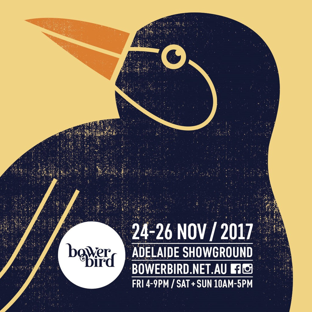 Bower Bird Designers Market : 24 to 26 Nov 2017