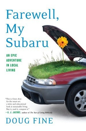 Farewell My Subaru by Doug Fine